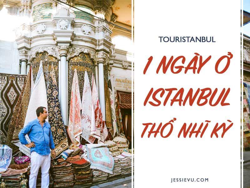 touristanbul 1 ngày ở istanbul thổ nhĩ kỳ