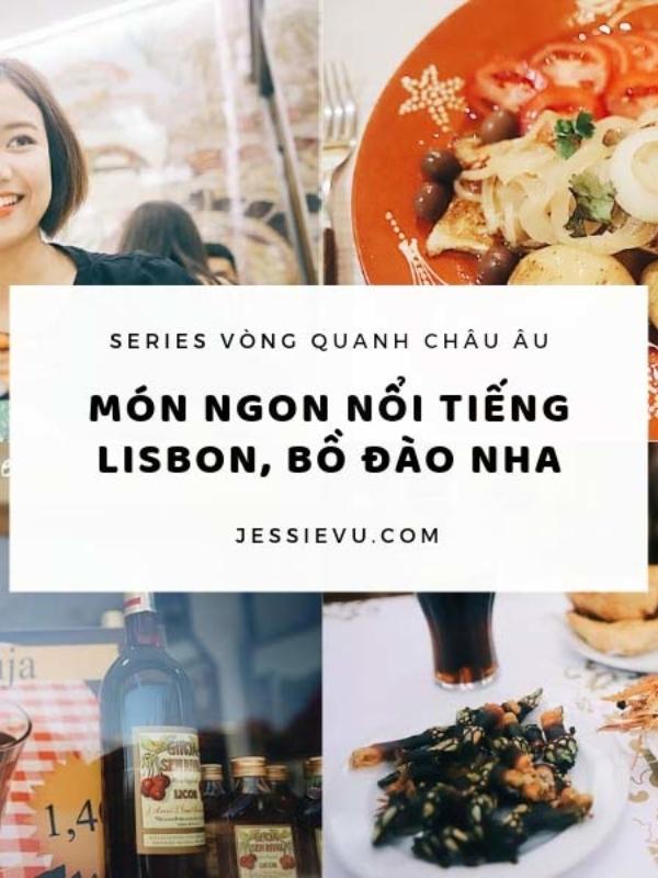Portugal | Loanh quanh Lisbon chén hết các món ăn nổi tiếng của Bồ Đào Nha