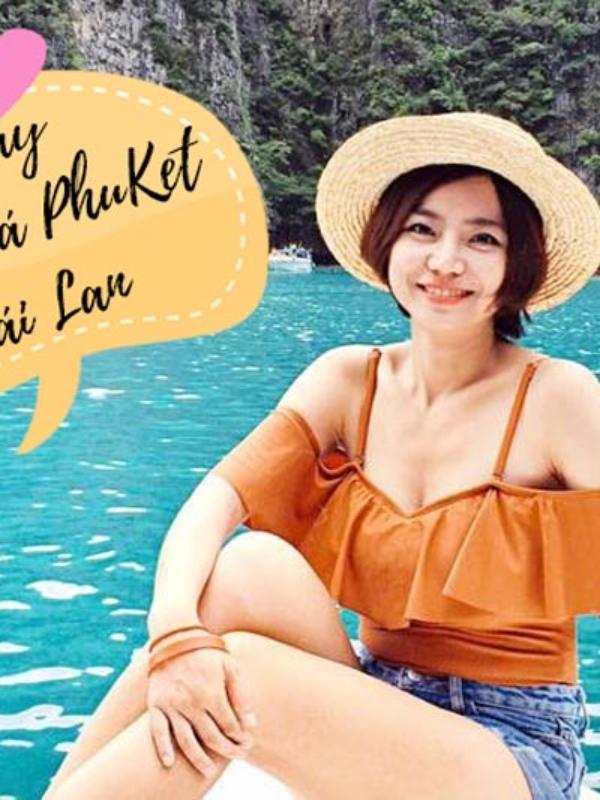 3 ngày ở thiên đường biển đảo Phuket chưa đến 5 triệu/người , du lịch Thái Lan chưa bao giờ hết chán !!!