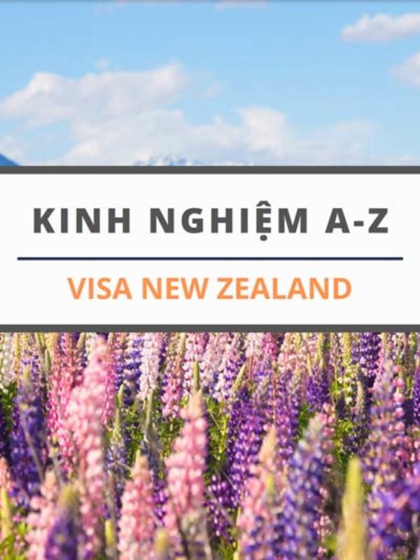 Kinh nghiệm xin Visa New Zealand online tự túc , chuẩn không cần chỉnh