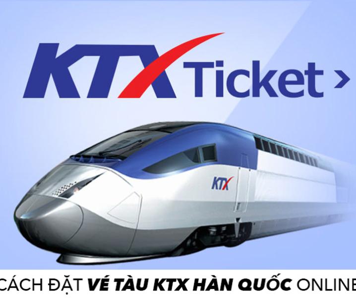 Hướng dẫn tự mua vé tàu nhanh KTX Hàn Quốc online