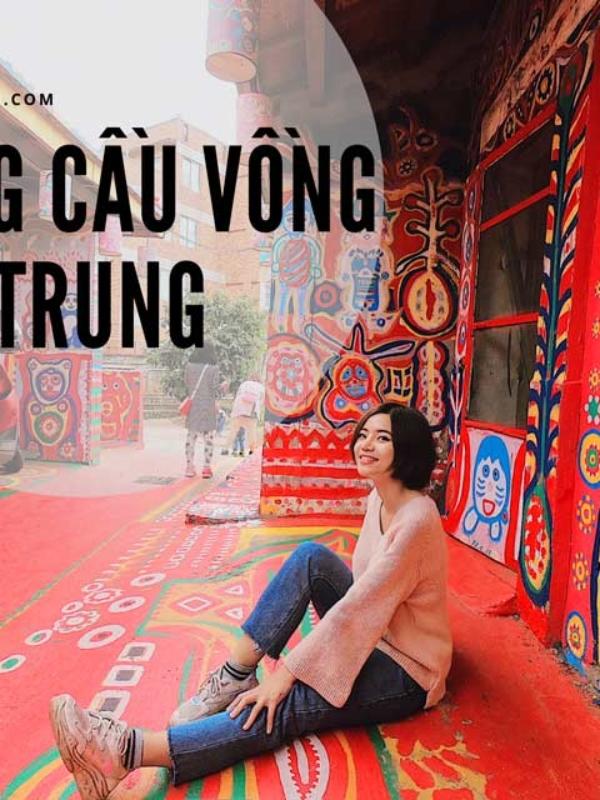 Taiwan| Khám phá làng cầu vồng Đài Trung độc đáo đầy màu sắc